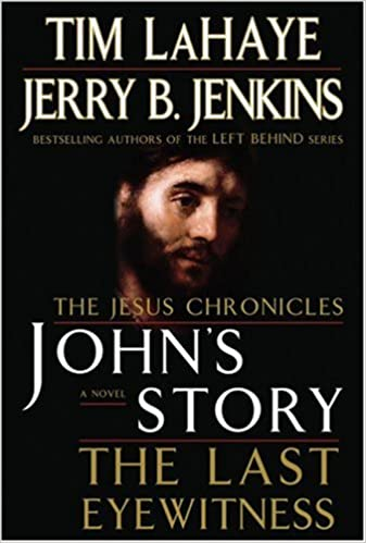 John S Story The Last Eyewitness The Jesus Chronicles Book 1 Lahaye Tim Jenkins Jerry B Books