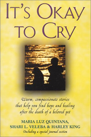 Download It's Okay to Cry: Warm Compassionate Stories That Will Help You Find Hope and Healing After the Death of a Beloved Pet pdf