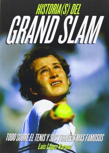 Descargar Libro Historia Del Grand Slam Luis López Varona