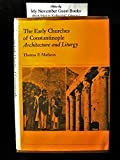 img - for Early Churches of Constantinople Architecture and Liturgy book / textbook / text book