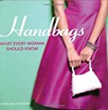 Handbags: What Every Woman Should Know