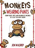Monkeys Wearing Pants