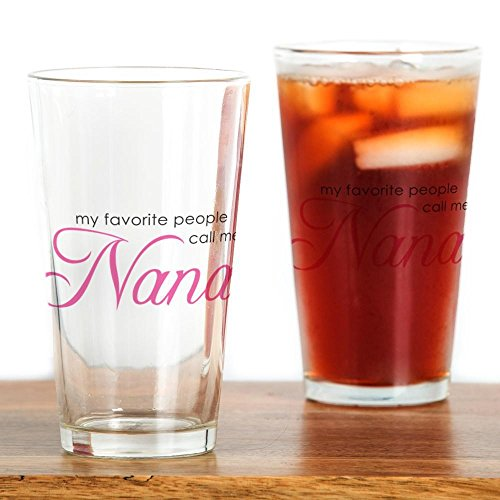 CafePress - Favorite People Call Me Nana - Pint Glass, 16 oz. Drinking Glass