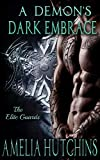 A Demon's Dark Embrace: An Elite Guards Novel