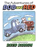 The Adventures of Bob and Red, David Barron, 0933849710
