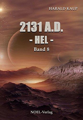 2131 A.D. Hel (Neuland Saga 8) (German Edition)