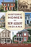 img - for Historic Homes of New Albany, Indiana (Landmarks) book / textbook / text book