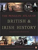 The Penguin Atlas of British and Irish History, Barry W. Cunliffe and Robert Bartlett, 0141009152