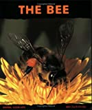 The Bee: Friend of the Flowers (Animal Close-Ups)