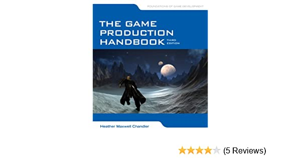 The game production handbook 3 heather maxwell chandler ebook the game production handbook 3 heather maxwell chandler ebook amazon fandeluxe Image collections
