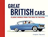 Great British Cars: A Field Guide to Classic Models from 1950 to 1970