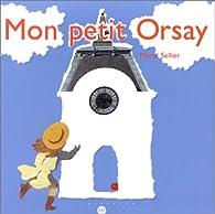 Mon petit Orsay par Marie Sellier