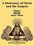 A Dictionary of Christ and the Gospels, , 141021785X