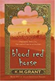 Blood Red Horse, K. M. Grant, 0802789609
