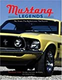 img - for Mustang Legends: The Power, The Performance, The Passion book / textbook / text book
