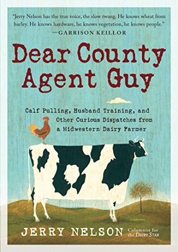 (Dear County Agent Guy: Calf Pulling, Husband Training, and Other Curious Dispatches from a Midwestern Dairy Farmer)