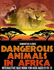 Dangerous Animals In Africa: Interactive Quiz Book For Kids aged 9 to 12