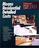 Residential Detailed Costs 2003 : Contractor's Pricing Guide, , 087629686X