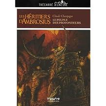 Les Héritiers d'Ambrosius - Tome 1: Le peuple des profondeurs
