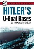 Hitler's U-Boat Bases, Jak P. Mallman Showell, 1557503966