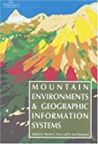 Mountain Environments and Geographic Information Systems, , 0748400885