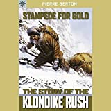 Front cover for the book Stampede for Gold: The Story of the Klondike Rush by Pierre Berton
