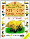 img - for Sticker Storybook 9: Pig Gets Lost (Farmyard Tales Readers Series) book / textbook / text book