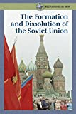 The Formation and Dissolution of the Soviet Union (Redrawing the Map)