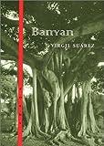 Banyan, Virgil Suarez, 0807127078