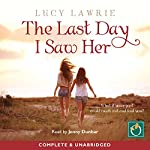 The Last Day I Saw Her | Lucy Lawrie
