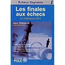 """Finales aux échecs Le """"Villeneuve"""" 2012"""