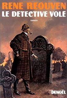 Le détective volé : (Edgar Poe et Sherlock Holmes) : roman