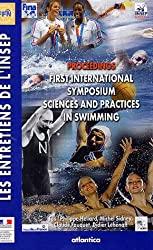 Proceedings First International Symposium Sciences And Practices In Swimming : Edition en langue anglaise