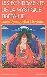 Les Fondements de la mystique tibétaine par Govinda