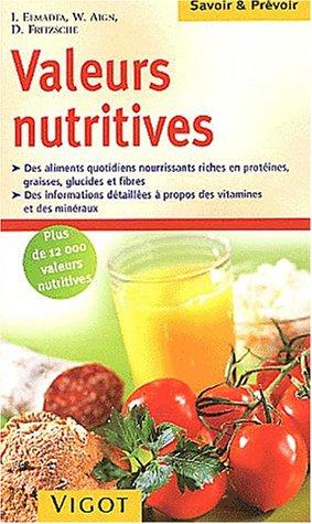 Valeurs nutritives Poche – 14 avril 2003 Ibrahim Elmadfa Waltraute Aign Doris Fritzsche Sabine Boccador