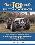 Ford Tractor Conversions: The Story of County, DOE, Chaseside, Northrop, Muir-hill, Matbro & Bray: The Story of County Doe, Chaseside, Northrop, Muir-Hill, Matro and Bray