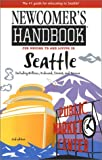 Newcomer's Handbook for Moving to and Living in Seattle, Monica Fischer and Amy Bellamy, 0912301511