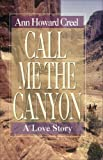 Call Me the Canyon, Ann Howard Creel, 0976812649