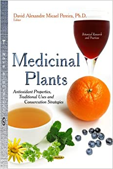 MEDICINAL PLANTS ANTIOXIDANT PROPERTIE (Botanical Research and Practices)