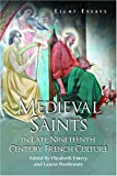 Medieval Saints in Late Nineteenth Century French Culture, , 0786417692