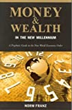img - for Money & Wealth in the New Millennium: A Prophetic Guide to the New World Economic Order book / textbook / text book