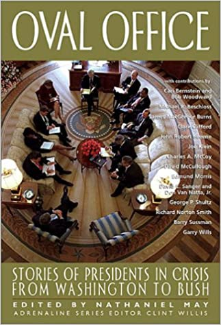 oval office stories of presidents in crisis from washington to bush adrenaline nathaniel may clint willis 9781560254355 amazoncom books amazoncom white house oval office