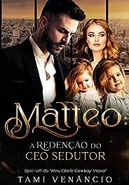 MATTEO : A Redenção Do CEO Sedutor
