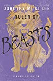 Ruler of Beasts (Dorothy Must Die Novella)