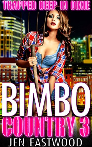 Bimbo Country 3: Trapped Deep in Dixie (Dixie Step)