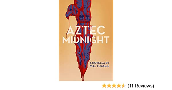 Aztec Midnight: A Novella