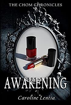 Awakening (The Chom Chronicles Book 1) (English Edition) de [Lentia, Caroline]