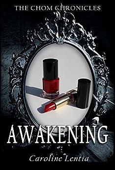 Awakening (The Chom Chronicles Book 1) by [Lentia, Caroline]