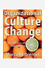 [Organizational Culture Change: Unleashing your Organization's Potential in Circles of 10] [Author: Bremer, Marcella] [December, 2012] Paperback