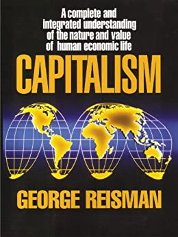 Capitalism: A Treatise on Economics by [Reisman, George]